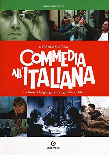 9788884409164: C'era una volta la commedia all'italiana