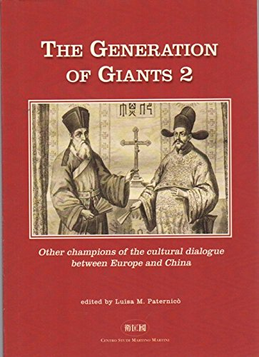 9788884435996: The generation of giants II. Other protagonists for cultural dialogue between Europe and China (Miscellanea)