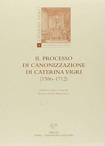 9788884500694: Il processo di canonizzazione di Caterina Vigri (1586-1712)