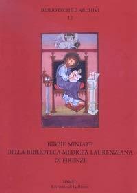 9788884500809: Bibbie miniate della Biblioteca medicea laurenziana di Firenze (Biblioteche e archivi)