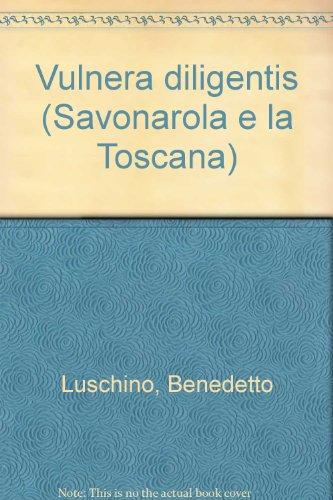 Vulnera diligentis. Tra le tante opere che nel cor: Luschino,Benedetto.