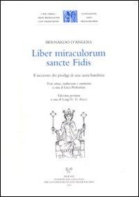Liber miraculorum sancte Fidis. Il racconto dei: Bernardo d'Angers.