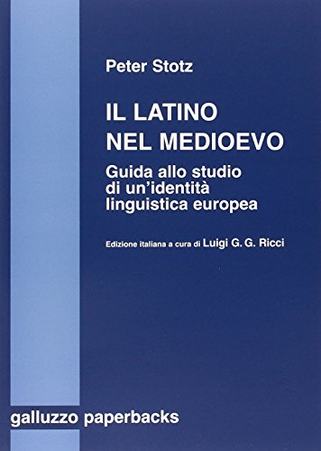 9788884505118: Il latino nel medioevo. Guida allo studio di un'identità linguistica europea