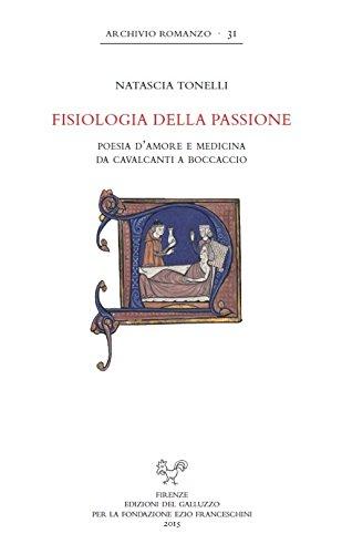 9788884506719: Fisiologia della passione. Poesia d'amore e medicina da Cavalcanti a Boccaccio