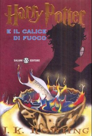 Harry Potter E Il Calice Di Fuoco (English, Italian and Italian Edition) (888451049X) by J. K. Rowling