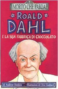9788884512475: Roald Dahl e la sua fabbrica di cioccolato