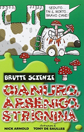 9788884515537: Cianuro, arsenico, stricnina e altri vomitevoli veleni
