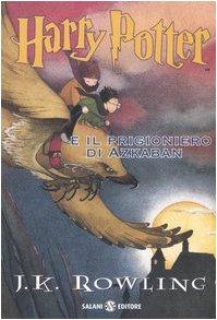 Harry Potter E Il Prigioniero Di Azkaban: Rowling, J. K.