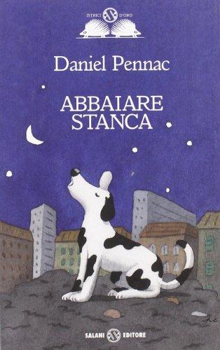 9788884517128: Abbaiare stanca (Istrici d'oro)