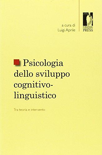Psicologia dello sviluppo cognitivo-linguistico: tra teoria e intervento. Pubblicazione in onore di...