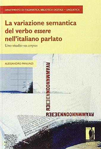 La variazione semantica del verbo essere nelI'italiano parlato. Uno studio su corpus.: ...