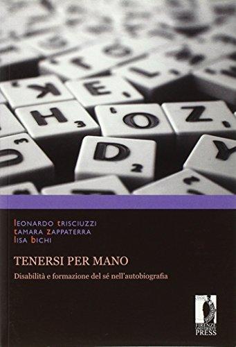 Tenersi per mano. Disabilità e formazione del: Trisciuzzi,Leonardo. Zappaterra,Tamara. Bichi,Lisa.