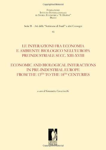 Le interazioni fra economia e ambiente biologico nell'Europa preindustriale secc. XIII-XVIII. ...