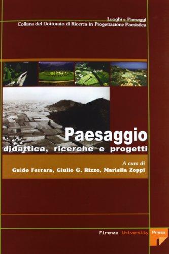 Paesaggio: didattica, ricerche e progetti (1997-2007).: --