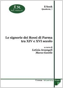9788884536839: Le signorie dei Rossi di Parma tra XIV e XVI secolo