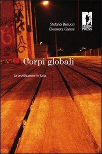9788884537355: Corpi globali. La prostituzione in Italia (Studi e saggi)