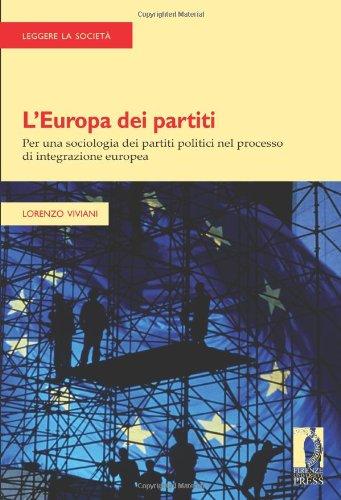 L'Europa dei partiti. Per una sociologia dei: Lorenzo Viviani