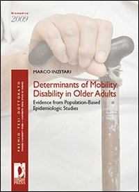 Determinants of Mobility Disability in Older Adults: Evidence from Population-Based Epidemiologic ...