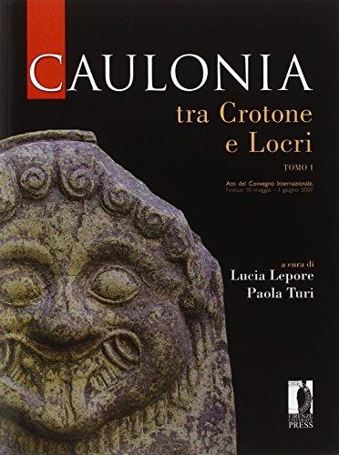 Caulonia tra Crotone e Locri.: Atti del Convegno Internazionale: