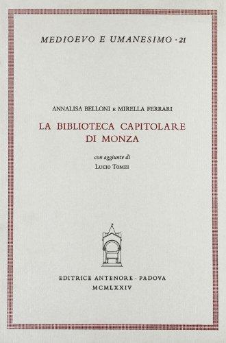 La Biblioteca Capitolare di Monza.: Belloni,Annalisa. Ferrari,Mirella.