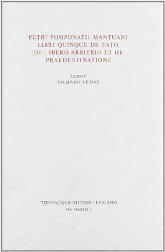9788884551399: Libri quinque de fato, de libero arbitrio et de praedestinatione (Thesaurus mundi)