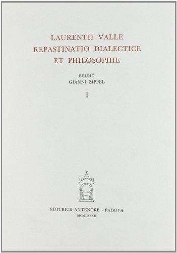 Repastinatio Dialectice et Philosophiae. Vol.I.: Laurentii Valle. (Lorenzo Valla).