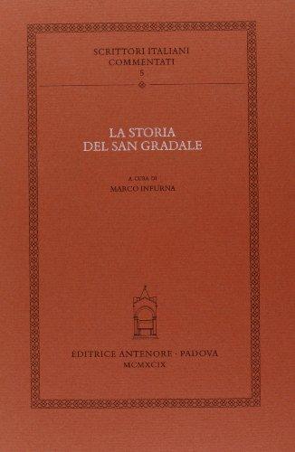 9788884551702: La storia del San Gradale. Volgarizzamento toscano dell'«Estoire del Saint Graal» (Scrittori italiani commentati)
