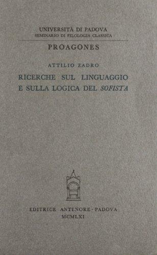 Ricerche sul linguaggio e sulla logica del Sofista.: Zadro, Attilio.