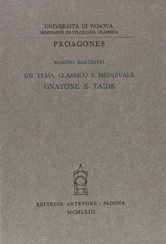 Un tema classico e medievale: Gnatone e Taide.: Barchiesi,Marino.