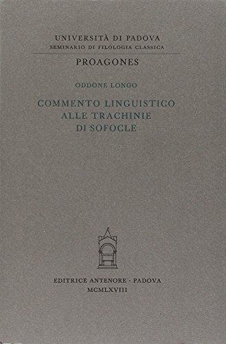 """""""Commento linguistico alle """"Trachinie"""" di Sofocle. """": Longo,Oddone."""