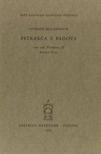 Petrarca e Padova.: Billanovich,Giuseppe.