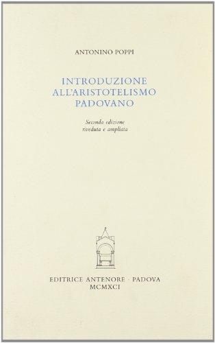 9788884553928: Introduzione all'aristotelismo padovano