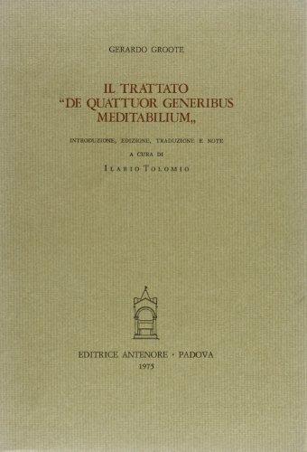 """Il trattato """"De quattuor generibus meditabilium"""". """": Groote,Gerardo."""