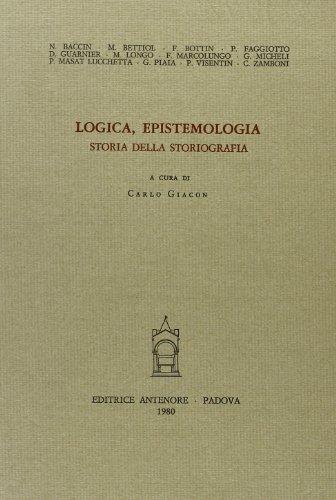 Logica, epistemologia, storia della storiografia.: Bottin,F.,Baccin,N.,Bettiol,M. et Alii.