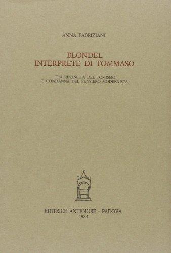 Blondel interprete di Tommaso. Tra rinascita del tomismo e condanna del pensiero modernista.: ...