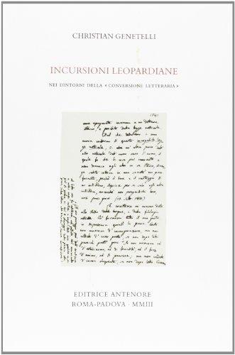 Incursioni leopardiane. Nei dintorni della «conversione letteraria».: Genetelli,...