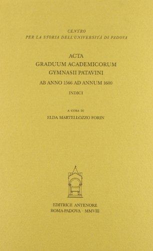 9788884556240: Acta graduum academicorum Gymnasii Patavini ab anno 1566 ad annum 1600 (1591-1600)