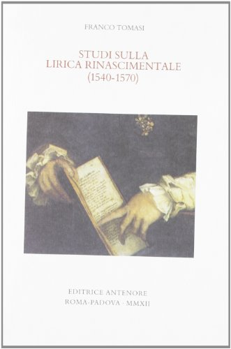 Studi sulla lirica rinascimentale (1540-1570).: Tomasi,Franco.
