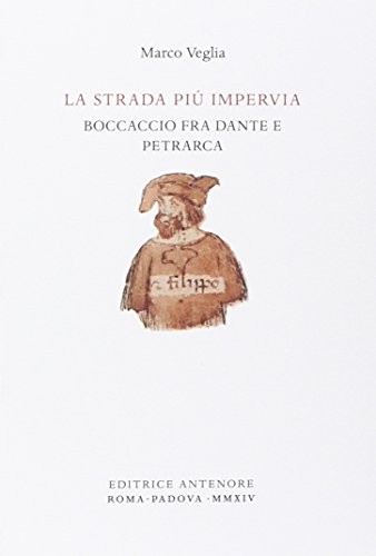 9788884556868: La strada più impervia. Boccaccio fra Dante e Petrarca
