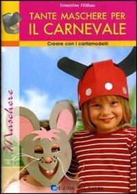 Tante maschere per il carnevale (Paperback): Ernestine Fittkau