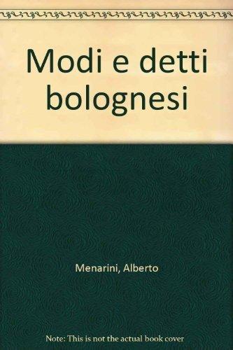 Modi e detti bolognesi.: Menarini, Alberto