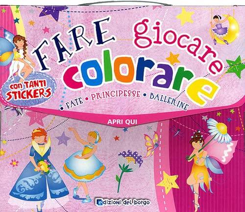9788884574442: Fare, giocare, colorare. Fate, principesse, ballerine. Valigetta. Con adesivi