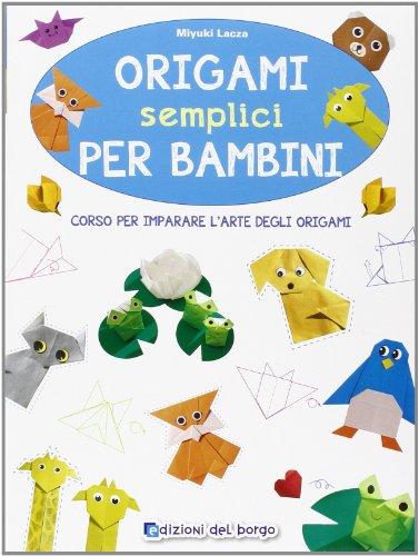 9788884574848: Origami semplici per bambini. Corso per imparare l'arte degli origami (Piccole mani)