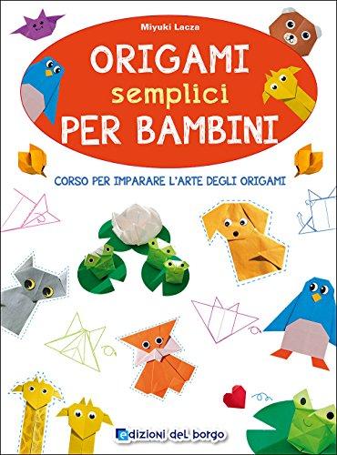 9788884576545: Origami semplici per bambini. Corso per imparare l'arte degli origami (Piccole mani)