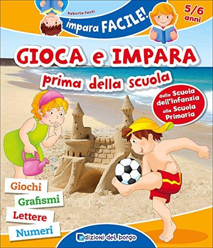 9788884576668: Gioca e impara prima della scuola. Giochi, grafismi, lettere, numeri. Ediz. illustrata (Gioco e imparo)