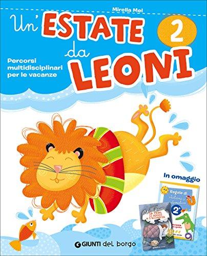 9788884576941: Un'estate da leoni. Vacanza. Per la 2ª classe elementare