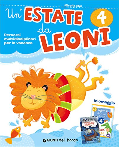 9788884576965: Un'estate da leoni. Vacanza. Per la 4ª classe elementare