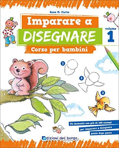 9788884577573: Imparare a disegnare. Corso per bambini: 1