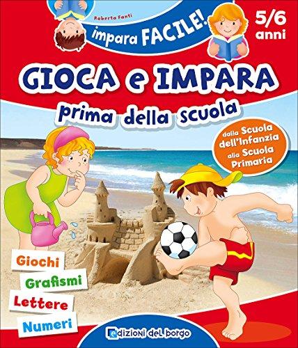 9788884577719: Gioca e impara prima della scuola. Giochi, grafismi, lettere, numeri (Impara facile)