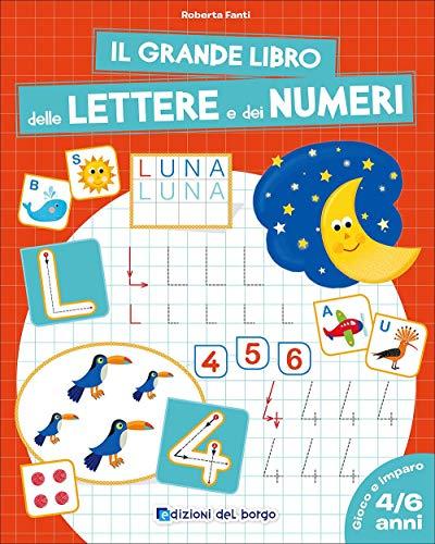 9788884577740: Il grande libro delle lettere e dei numeri. 4-6 anni
